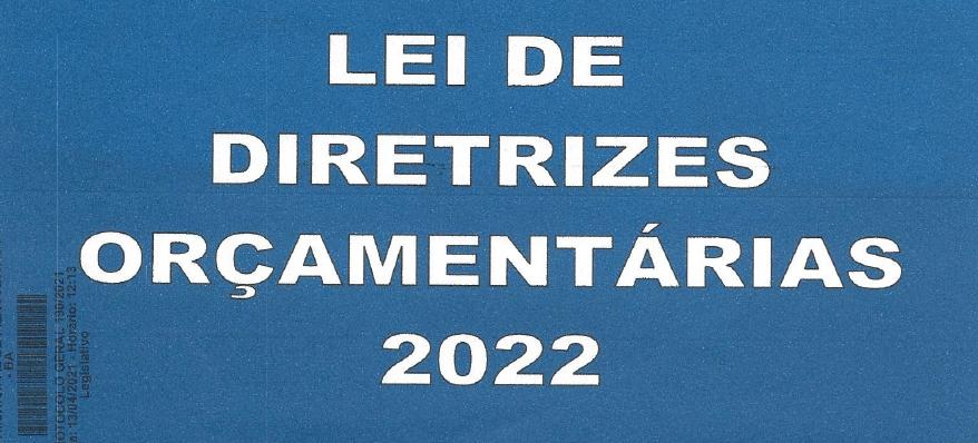 Câmara recebe o projeto da LDO, que fixa diretrizes para 2022